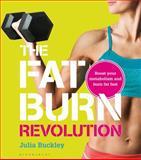 The Fat Burn Revolution, Julia Buckley, 1408191563