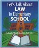 Let's Talk about Law in Elementary School, Yates, Ruth and Cassidy, Wanda, 1550591568