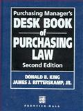 Purchasing Manager's Desk Book of Purchasing Law, Ritterskamp, James J., Jr., 0136901573