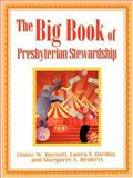 The Big Book of Presbyterian Stewardship, Elaine W. Barnett and Laura S. Gordon, 0664501575