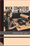 When Computers Were Human, Grier, David Alan, 0691091579