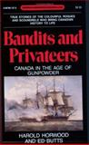 Bandits and Privateers, Harold Horwood and Ed Butts, 0887801579
