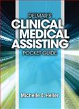 Delmar Learning's Clinical Medical Assisting Pocket Guide, Heller, Michelle, 1133691579