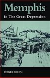 Memphis in the Great Depression, Biles, Roger, 1572331577