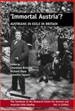 Immortal Austria? : Austrians in Exile in Britain, Charmian Brinson, Richard Dove, Jennifer Taylor (Editors), 9042021578