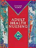 Adult Health Nursing, Christensen, Barbara L. and Lauritsen, Barbara, 0323001572