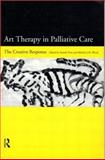 Art Therapy in Palliative Care : The Creative Response, , 0415161576