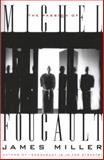 The Passion of Michel Foucault, Miller, James, 0674001575