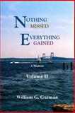 Nothing Missed, Everything Gained Volume II, William G. Guzman, 0984351574