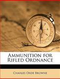 Ammunition for Rifled Ordnance, Charles Orde Browne, 1149751576