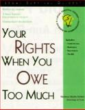 Your Rights When You Owe Too Much 9781572481572