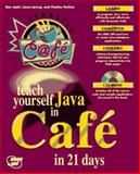 Teach Yourself Java in Cafe in 21 Days, Joshi, Dan, 1575211572