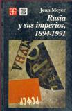 Rusia y Sus Imperios, 1894-1991, Meyer, Jean, 968165157X