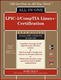 LPIC-1/CompTIA Linux+ Certification : Exams LPIC-1/LX0-101 and LX0-102, Tracy, Robb, 0071771573