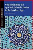 Understanding the Qur'anic Miracle Stories in the Modern Age, Yazicioglu, Isra, 027106157X