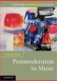 Postmodernism in Music, Gloag, Kenneth, 0521151570