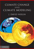 Climate Change and Climate Modeling, Neelin, J. David, 0521841577