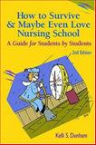 How to Survive and Maybe Even Love Nursing School 9780803611573
