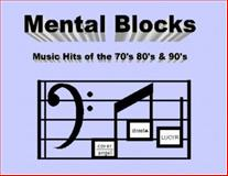 Mental Blocks - Music Hits of the 70s 80s And 90s : Music Hits of the 70s 80s And 90s, Michael, Varma, 0971781575