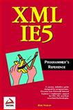XML IN IE5 Programmer's Reference, Homer, Alex, 1861001576
