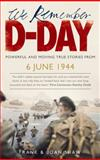 We Remember D-Day, Frank Shaw and Joan Shaw, 0091941571