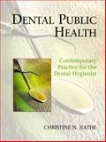 Dental Public Health : Contemporary Practice for the Dental Hygienist, Nathe, Christine Nielsen, 0130851574