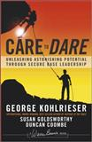 Care to Dare, George Kohlrieser and Duncan Coombe, 1119961572