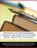 Minutes of the Common Council of the City of New York, 1675-1776, Charles Alexander Nelson, 1144471575