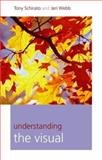 Understanding the Visual, Webb, Jennifer and Schirato, Tony, 141290157X