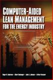 Computer-Aided Lean Management for the Energy Industry, Anderson, Roger N. and Boulanger, Albert, 1593701578