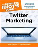 The Complete Idiots Guide to Twitter Marketing, Brett Petersel and Esther Schindler, 1615641572