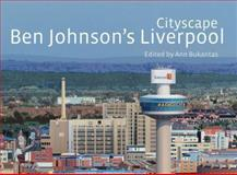 Cityscape : Ben Johnson's Liverpool, Johnson, Ben and Bukantas, Ann, 1846311578