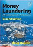 Money Laundering : A Concise Guide for All Business, Hopton, Doug, 0566091577
