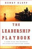 The Leadership Playbook : A Game Plan for Becoming an Effective Christian Leader, Klopp, Henry, 0801091578