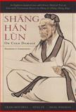 Shang Han Lun : On Cold Damage, Translation and Commentaries, Mitchell, Craig and Feng, Ye, 0912111577