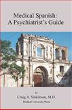 Medical Spanish, Craig Alan Sinkinson, 0981971571