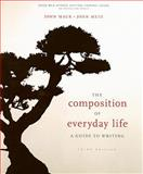 The Composition of Everyday Life : A Guide to Writing, Mauk, John and Metz, John, 1428211578