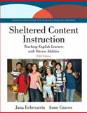 Sheltered Content Instruction : Teaching English Learners with Diverse Abilities, Echevarria, Jana and Graves, Anne, 0133591573