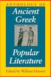 Anthology of Ancient Greek Popular Literature, Hansen, William F. and Hansen, William, 0253211573