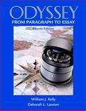 Odyssey : From Paragraph to Essay (with MyWritingLab), Kelly, William J. and Lawton, Deborah L., 0321451570