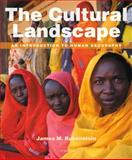The Cultural Landscape : An Introduction to Human Geography, Rubenstein, James M., 0321831578