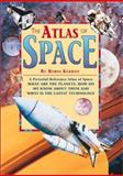The Atlas of Space, Jack Challoner, 0761321578