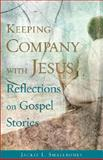 Keeping Company with Jesus, Jackie L. Smallbones, 0806651571