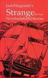 Strange but True Newfoundland Stories, Jack D. Fitzgerald, 0920021573