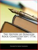 The History of Dungeon Rock, Nannette Snow Emerson, 1141621576