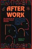 After Work : The Search for an Optimal Leisure Lifestyle, Stebbins, Robert A., 1550591576