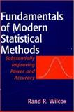 Fundamentals of Modern Statistical Methods : Substantially Increasing Power and Accuracy, Wilcox, Rand R., 0387951571