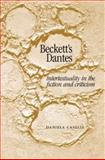Beckett's Dantes : Intertextuality in the Fiction and Criticism, Caselli, Daniela, 0719071577