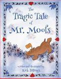 The Tragic Tale of Mr. Moofs, Rick Billings, 1492931578