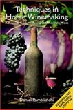 Techniques in Home Winemaking, Daniel Pambianchi, 1550651579